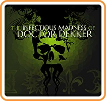 The Infectious Madness of Doctor Dekker Box Art